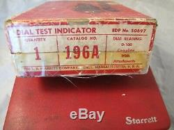 Starrett No. 196 Dial Test Indicator Universal Back Plunger Dial Indicator 196A